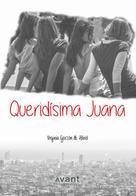 Virgina Garzón: Queridísima Juana