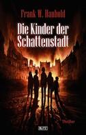 Frank Haubold: Die Kinder der Schattenstadt