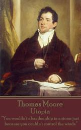 """Utopia by Thomas Moore - """"You wouldn't abandon ship in a storm just because you couldn't control the winds."""""""