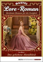 Lore-Roman 39 - Liebesroman - Das geliehene Abendkleid