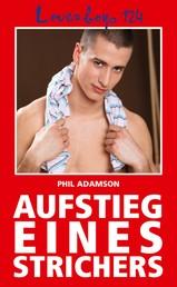 Loverboys 124: Aufstieg eines Strichers - Erotische Abenteuer eines schwulen Callboys