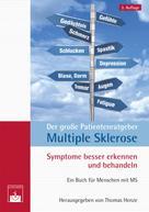 Thomas Henze: Der große Patientenratgeber Multiple Sklerose: Symptome besser erkennen und behandeln ★★★★