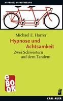 Michael E. Harrer: Hypnose und Achtsamkeit