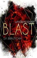 S.P. Bräutigam: Undercover: Blast ★★★★