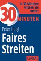 Peter Heigl: 30 Minuten Faires Streiten