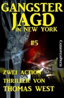 Thomas West: Gangsterjagd in New York #5: Zwei Action Thriller ★★★★