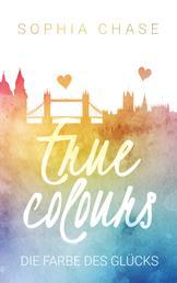 True Colours: Die Farbe des Glücks - Teil 2