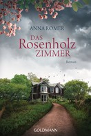 Anna Romer: Das Rosenholzzimmer ★★★★