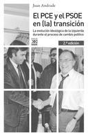 Juan Antonio Andrade Blanco: El PCE y el PSOE en (la) transición