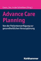 Advance Care Planning - Von der Patientenverfügung zur gesundheitlichen Vorausplanung