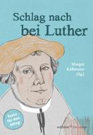 Margot Käßmann: Schlag nach bei Luther