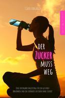 Claus Longerich: Der Zucker muss weg!