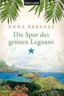 Anna Paredes: Die Spur des grünen Leguans ★★★★