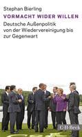 Stephan Bierling: Vormacht wider Willen