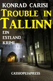 Trouble in Tallinn - Ein Estland Krimi