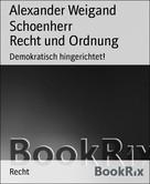 Alexander Weigand Schoenherr: Recht und Ordnung