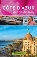 Peter Ott: Bruckmann Reiseführer Côte d'Azur: Zeit für das Beste