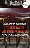 Alexandra von Grote: Todesträume am Montparnasse: Der dritte Fall für Kommissar LaBréa ★★★★