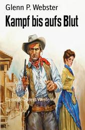 Kampf bis aufs Blut - Cassiopeiapress Western
