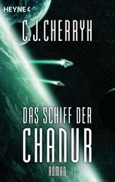 Das Schiff der Chanur - Chanur-Zyklus Band 1 - Roman