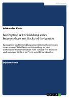Alexander Klein: Konzeption & Entwicklung eines Internetshops mit Backend-Integration