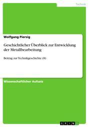 Geschichtlicher Überblick zur Entwicklung der Metallbearbeitung - Beitrag zur Technikgeschichte (8)