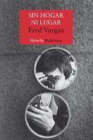 Fred Vargas: Sin hogar ni lugar