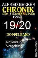 Alfred Bekker: Folge 19/20 - Chronik der Sternenkrieger Doppelband