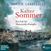 Kalter Sommer - Ein Fall für Maresciallo Fenoglio (Ungekürzt)
