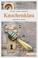 Franz-Josef Körner: Knochenklau ★★★