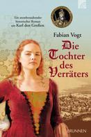 Fabian Vogt: Die Tochter des Verräters ★★★