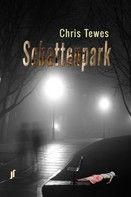 Chris Tewes: Schattenpark