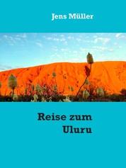 Reise zum Uluru