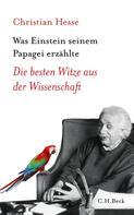 Christian Hesse: Was Einstein seinem Papagei erzählte ★★★