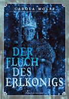 Carola Wolff: Der Fluch des Erlkönigs