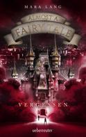 Mara Lang: Almost a Fairy Tale - Vergessen ★★★★★