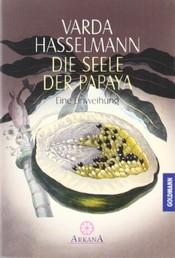 Die Seele der Papaya - Eine Einweihung