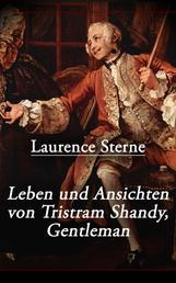 Leben und Ansichten von Tristram Shandy, Gentleman - Leben und Meinungen des Herrn Tristram Shandy