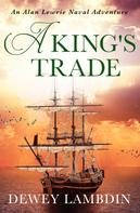Dewey Lambdin: A King's Trade