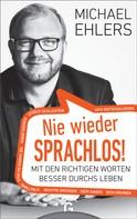 Michael Ehlers: Nie wieder sprachlos! ★★★★