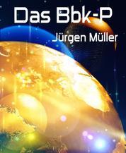 Das Bbk-P - Science Fiction Kurzgeschichten