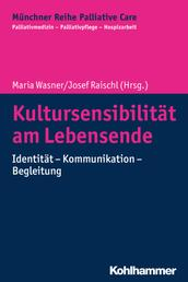 Kultursensibilität am Lebensende - Identität - Kommunikation - Begleitung