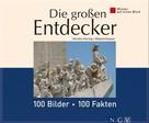 Kerstin Viering: Die großen Entdecker: 100 Bilder - 100 Fakten ★★★★