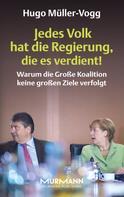 Hugo Müller-Vogg: Jedes Volk hat die Regierung, die es verdient!