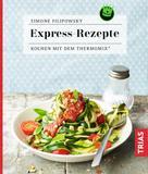 Simone Filipowsky: Express-Rezepte ★★★