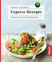 Express-Rezepte - Kochen mit dem Thermomix®