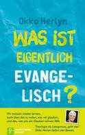 Okko Herlyn: Was ist eigentlich evangelisch?