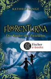 Florenturna – Die Kinder des Zwielichts - Band 2