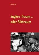 Peter van Eck: Seglers Traum ... oder Albtraum ★★★★★