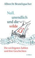 Albrecht Beutelspacher: Null, unendlich und die wilde 13 ★★★★
